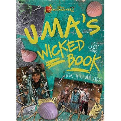 Uma's Wicked Book : For Villain Kids (Descendants 2) - by Disney (Hardcover)