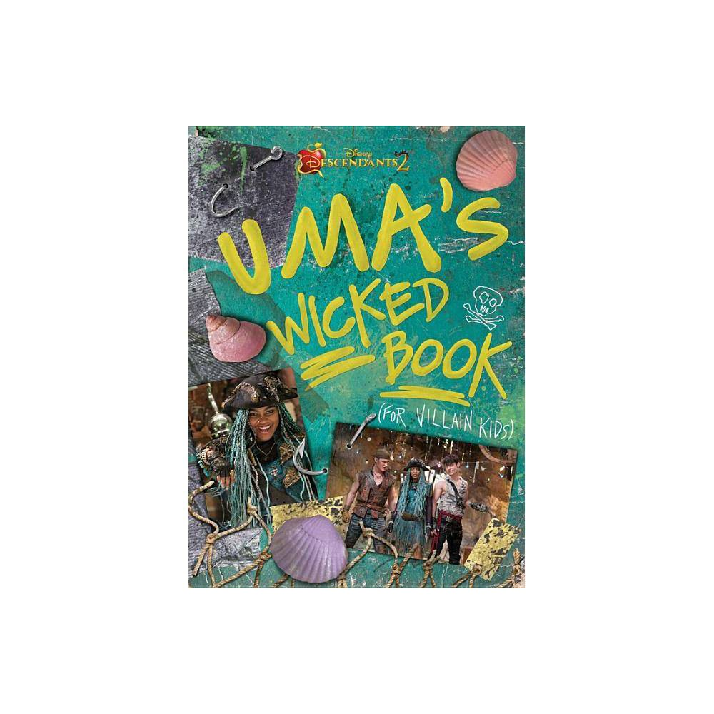 Uma 39 S Wicked Book For Villain Kids Descendants 2 By Disney Hardcover