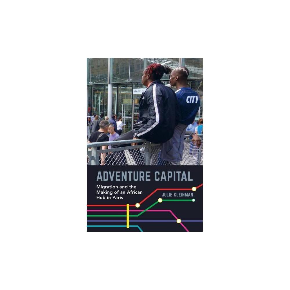 Adventure Capital - by Julie Kleinman (Paperback)