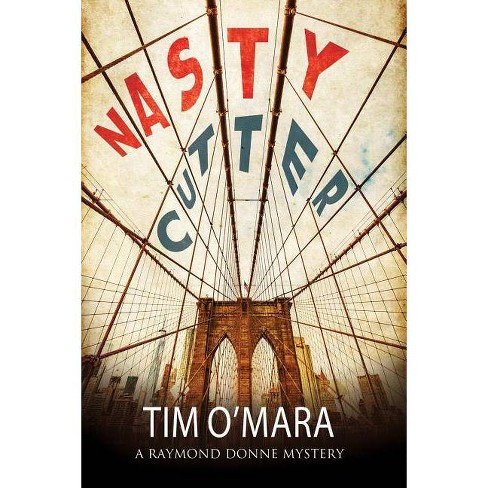 Nasty Cutter - (Raymond Donne Mystery) by  Tim O'Mara (Hardcover) - image 1 of 1