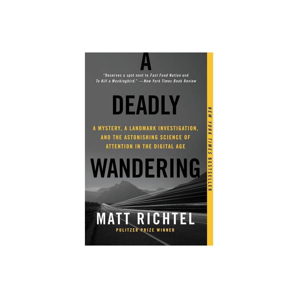 A Deadly Wandering By Matt Richtel Paperback