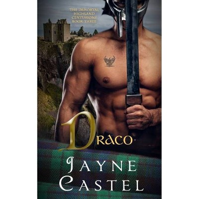 Draco - (The Immortal Highland Centurions) Large Print by  Jayne Castel (Paperback)