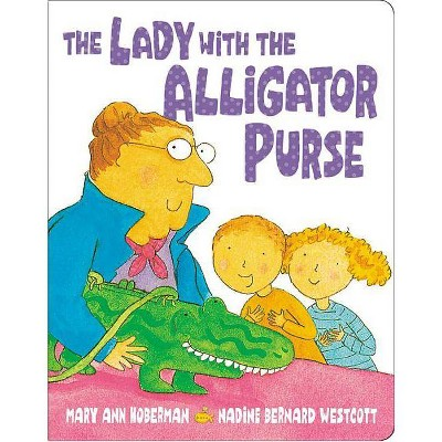 The Lady with the Alligator Purse - by Mary Ann Hoberman (Board_book)
