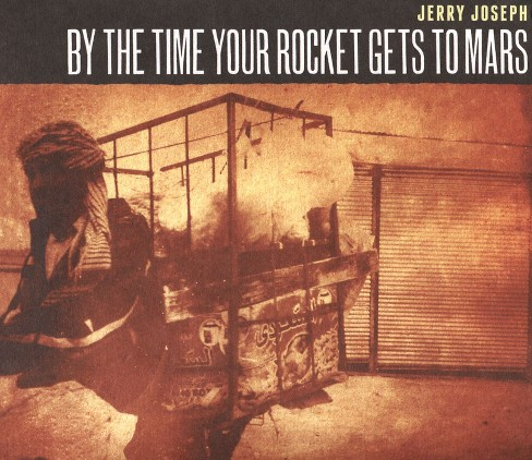 Jerry joseph - By the time your rocket gets to mars (CD) - image 1 of 1