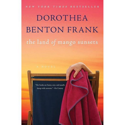 The Land of Mango Sunsets - by  Dorothea Benton Frank (Paperback) - image 1 of 1