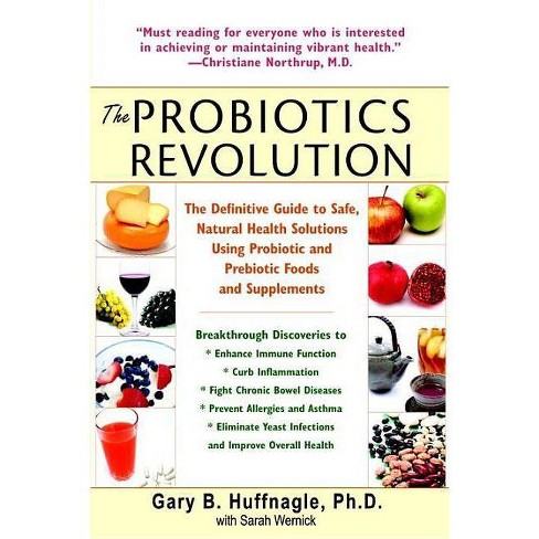 The Probiotics Revolution - by  Gary B Huffnagle & Sarah Wernick (Paperback) - image 1 of 1
