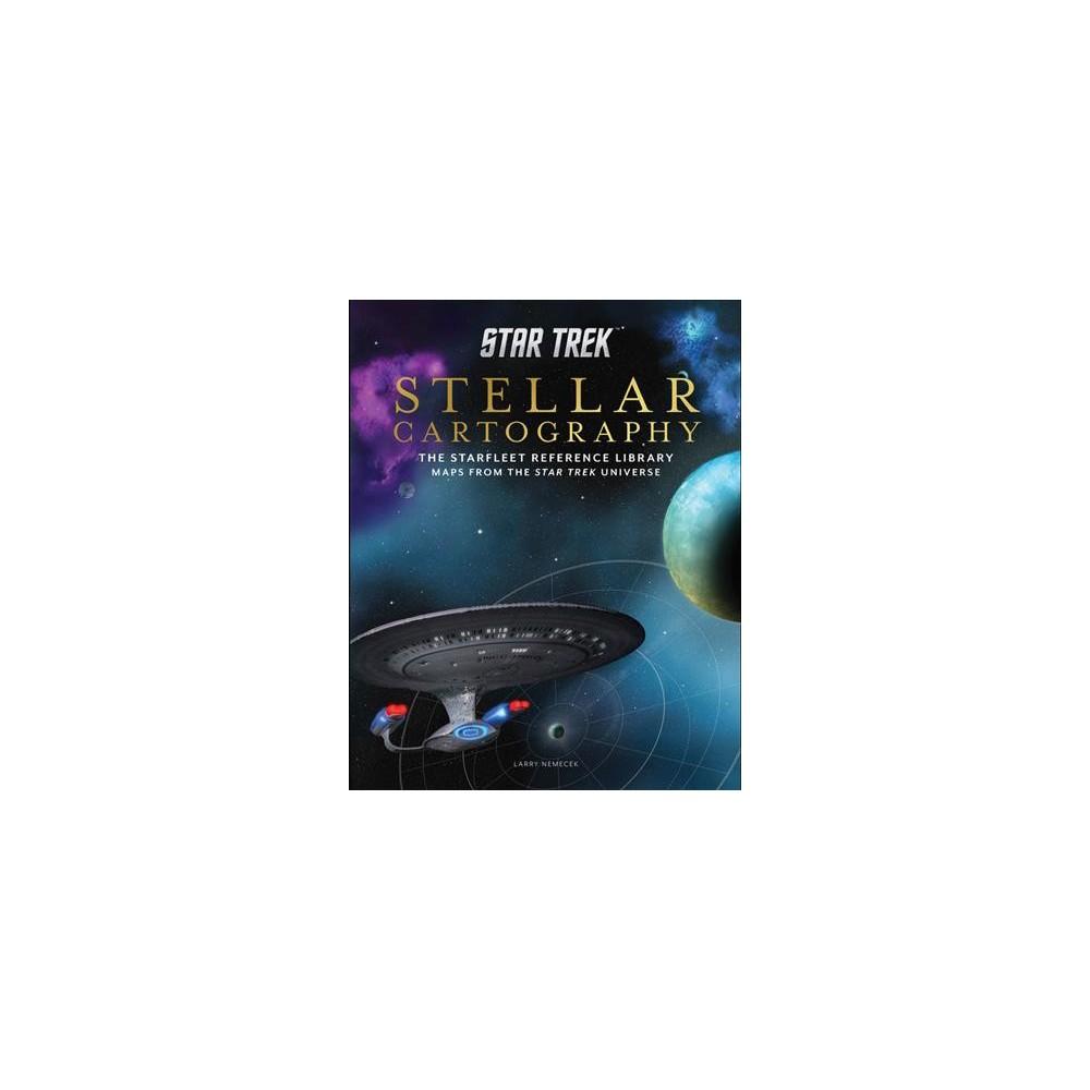 Star Trek Stellar Cartography : The Starfleet Reference Library Maps from the Star Trek Universe