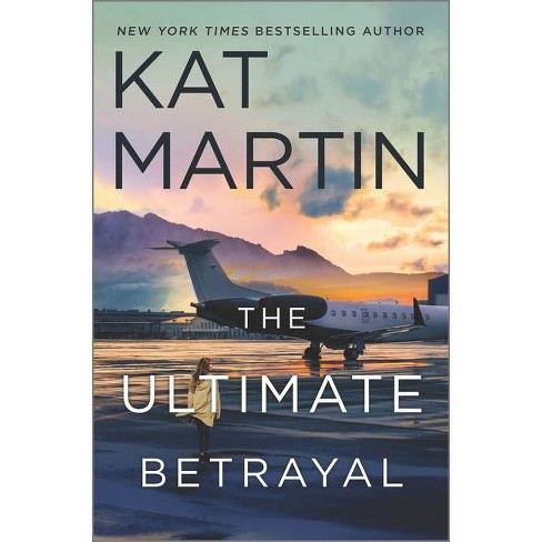 The Ultimate Betrayal - (Maximum Security) by  Kat Martin (Hardcover) - image 1 of 1