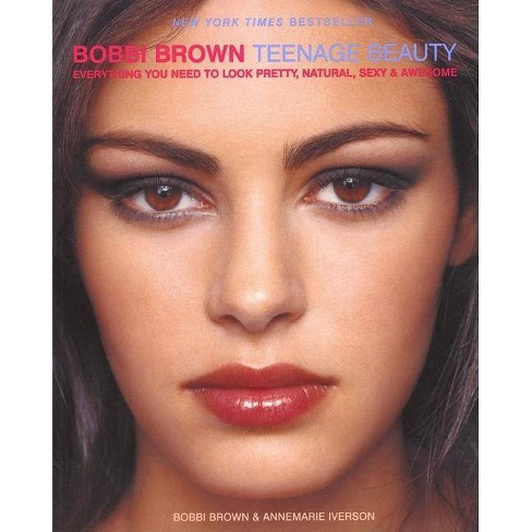 Bobbi Brown Teenage Beauty - (Bobbi Brown Series, 2) by  Bobbi Brown & Annemarie Iverson (Paperback) - image 1 of 1