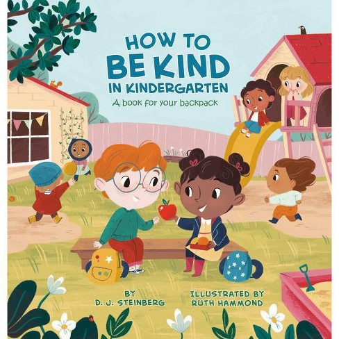 How to Be Kind in Kindergarten - by D J Steinberg (Paperback) - image 1 of 1