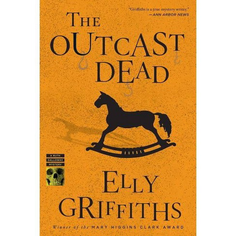 The Outcast Dead - (Ruth Galloway Mysteries) by  Elly Griffiths (Paperback) - image 1 of 1