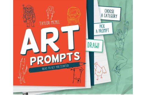 Art Prompts : Ideas to Get You Started (Hardcover) (Taylor Mcnee) - image 1 of 1