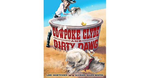 Cowpoke Clyde and Dirty Dawg (Hardcover) - image 1 of 1