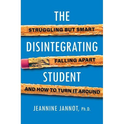 The Disintegrating Student - by  Jeannine Jannot (Paperback)