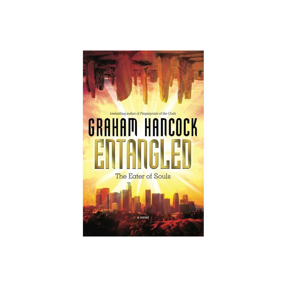 Entangled By Graham Hancock Paperback