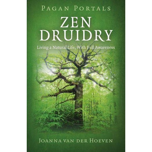Zen Druidry - (Pagan Portals) by  Joanna Van Hoeven (Paperback) - image 1 of 1