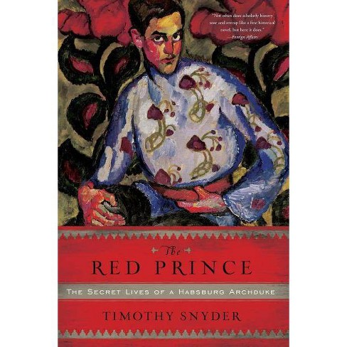 The Red Prince - by  Timothy Snyder (Paperback) - image 1 of 1