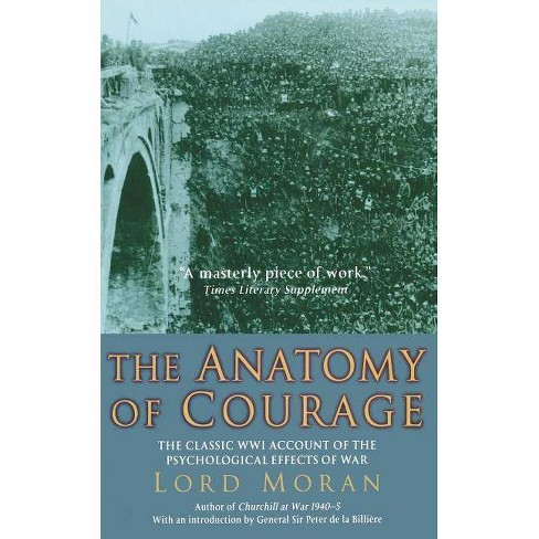 The Anatomy of Courage - by  Lord Moran (Paperback) - image 1 of 1