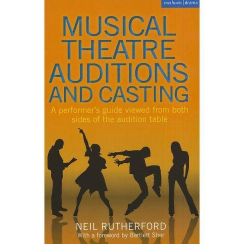 Musical Theatre Auditions and Casting - by  Neil Rutherford (Paperback) - image 1 of 1