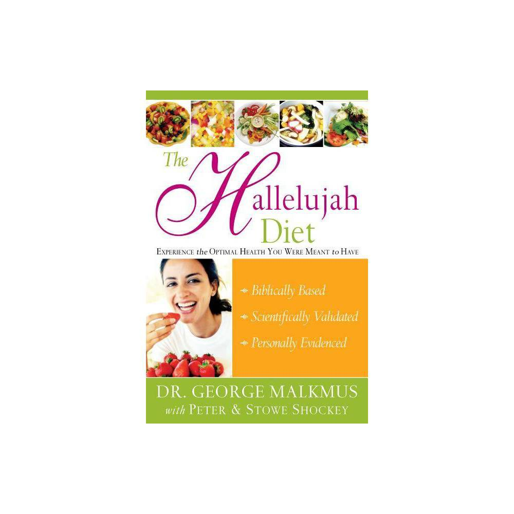 The Hallelujah Diet Annotated By George H Malkmus Paperback