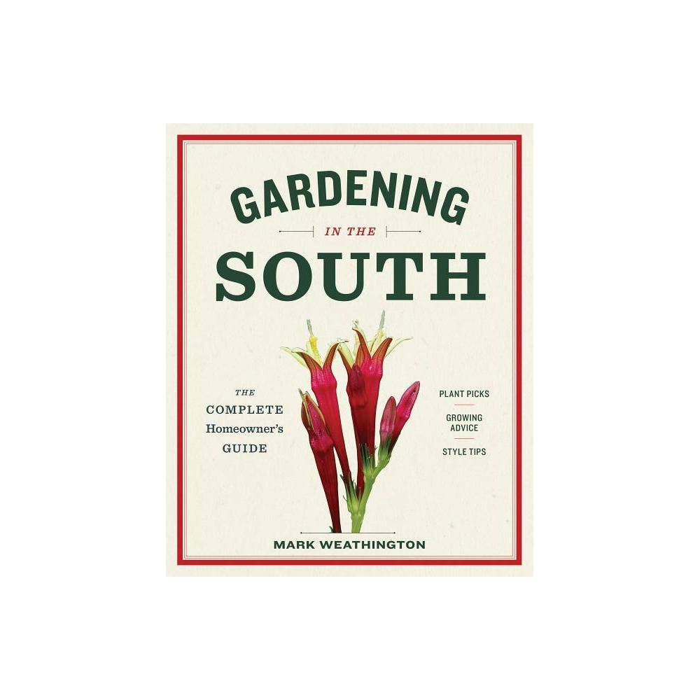 Gardening In The South By Mark Weathington Paperback