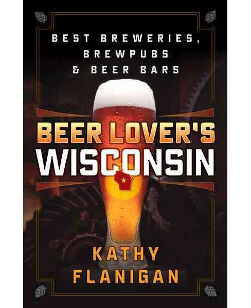 Beer Lover's Wisconsin (Paperback) (Kathy Flanigan) - image 1 of 1