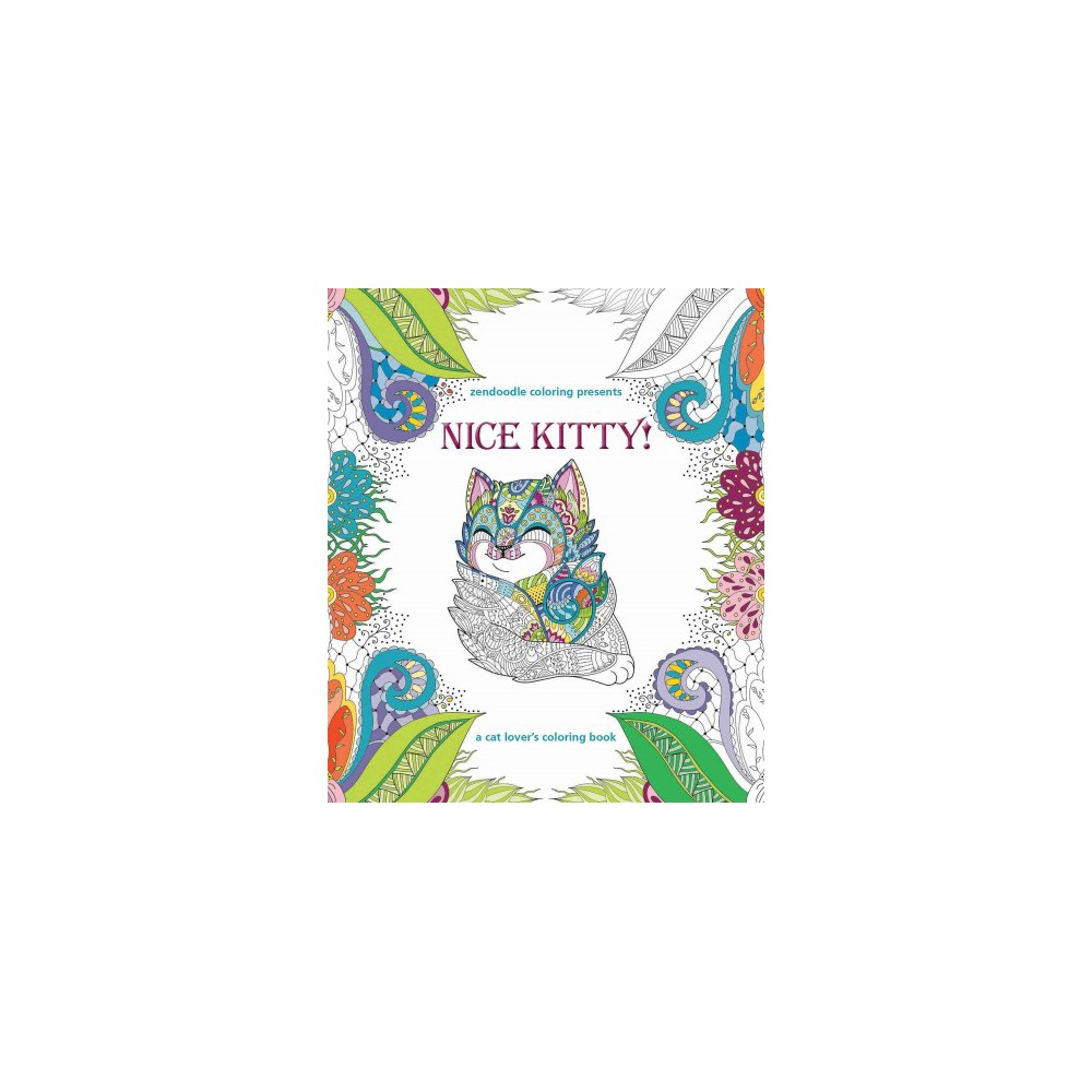 Zendoodle Coloring Presents Nice Kitty! : A Cat Lover's Coloring Book (Paperback) (Caitlin Peterson)