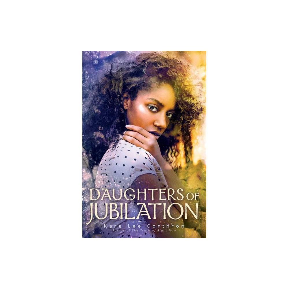Daughters Of Jubilation By Kara Lee Corthron Hardcover