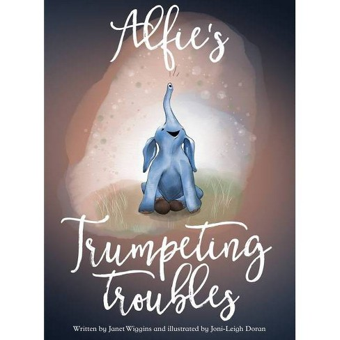 Alfie's Trumpeting Troubles - by  Janet Wiggins (Hardcover) - image 1 of 1