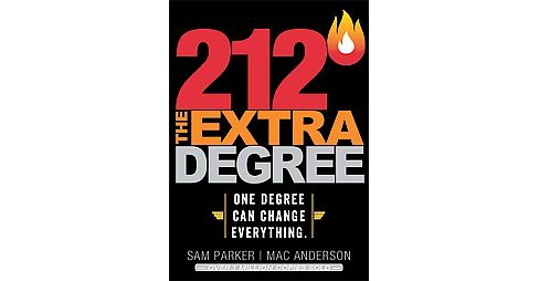 212 The Extra Degree : Extraordinary Results Begin With One Small Change (Hardcover) (Sam Parker & Mac - image 1 of 1