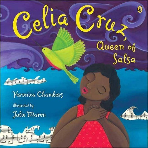 Celia Cruz, Queen of Salsa - by  Veronica Chambers (Paperback) - image 1 of 1