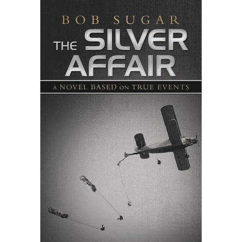 The Silver Affair - by  Bob Sugar (Paperback) - image 1 of 1