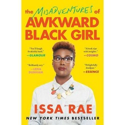 The Misadventures of Awkward Black Girl (Reprint) (Paperback) by Issa Rae