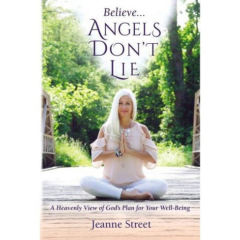 Believe Angels Don't Lie - by  Jeanne Street (Paperback) - image 1 of 1