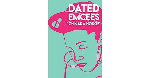 Dated Emcees (Paperback) (Chinaka Hodge) - image 1 of 1