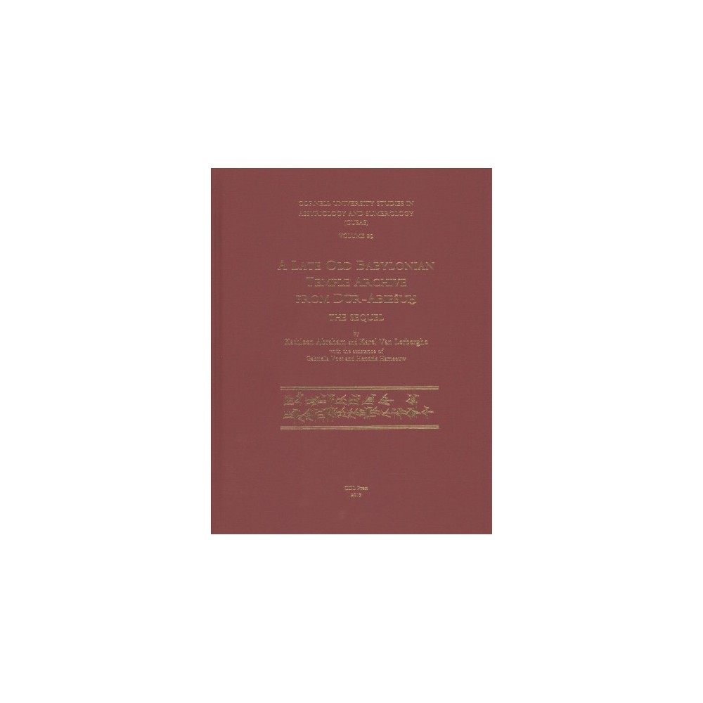 Late Old Babylonian Temple Archive from Dur-Abieshu : The Sequel - (Hardcover)