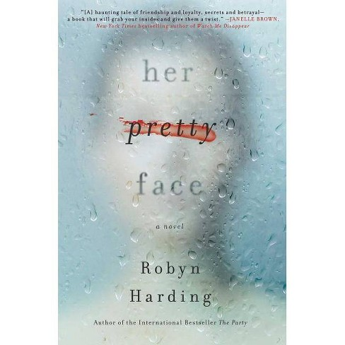 Her Pretty Face -  by Robyn Harding (Hardcover) - image 1 of 1