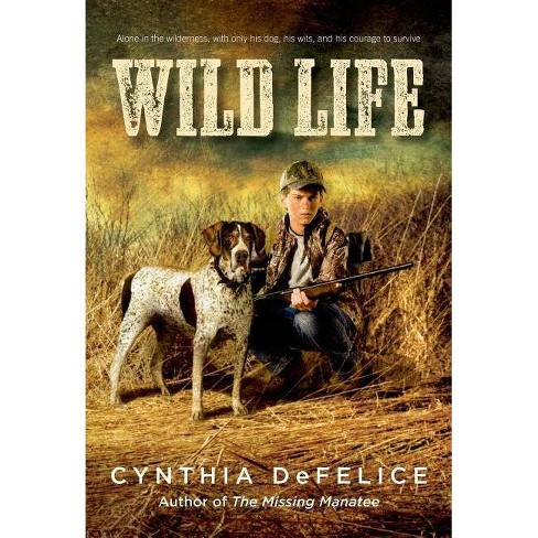 Wild Life - by  Cynthia C DeFelice (Paperback) - image 1 of 1