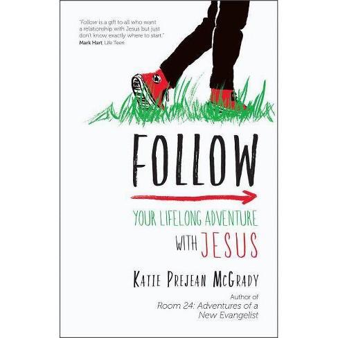 Follow - by  Katie Prejean McGrady (Paperback) - image 1 of 1
