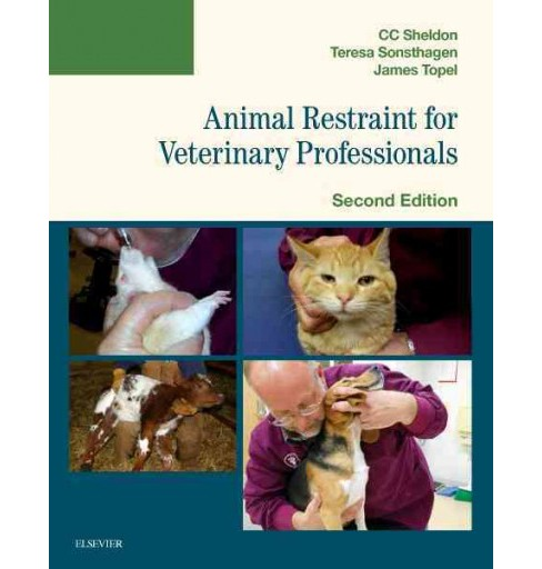 Animal Restraint for Veterinary Professionals (Paperback) (C. C. Sheldon) - image 1 of 1