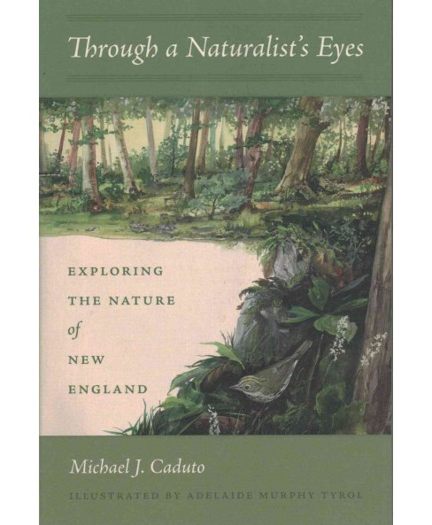 Through a Naturalist's Eyes : Exploring the Nature of New England (Paperback) (Michael J. Caduto) - image 1 of 1