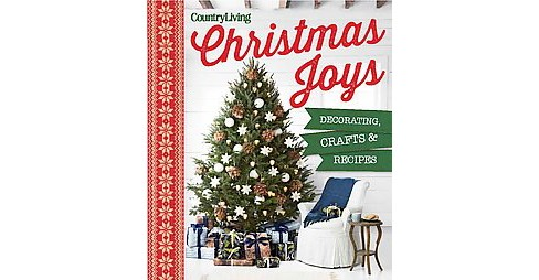 Country Living Christmas Joys : Decorating, Crafts and Recipes (Hardcover) - image 1 of 1