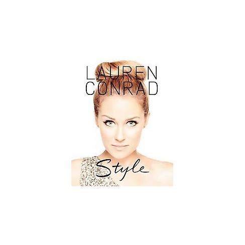 Lauren Conrad Style (Paperback) by Lauren Conrad - image 1 of 1