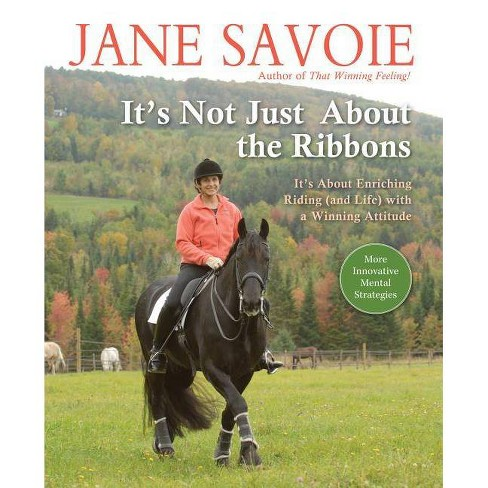 It's Not Just about the Ribbons - by  Jane Savoie (Paperback) - image 1 of 1