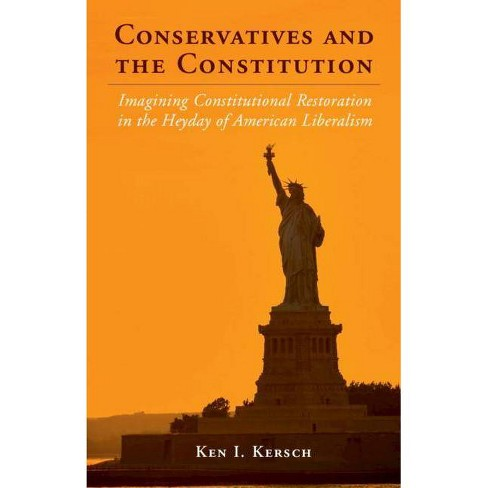 Conservatives and the Constitution - (Cambridge Studies on the American Constitution) by  Ken I Kersch - image 1 of 1