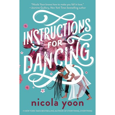 Instructions for Dancing - by Nicola Yoon (Hardcover)