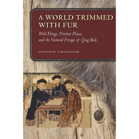 A World Trimmed with Fur - by  Jonathan Schlesinger (Paperback) - image 1 of 1