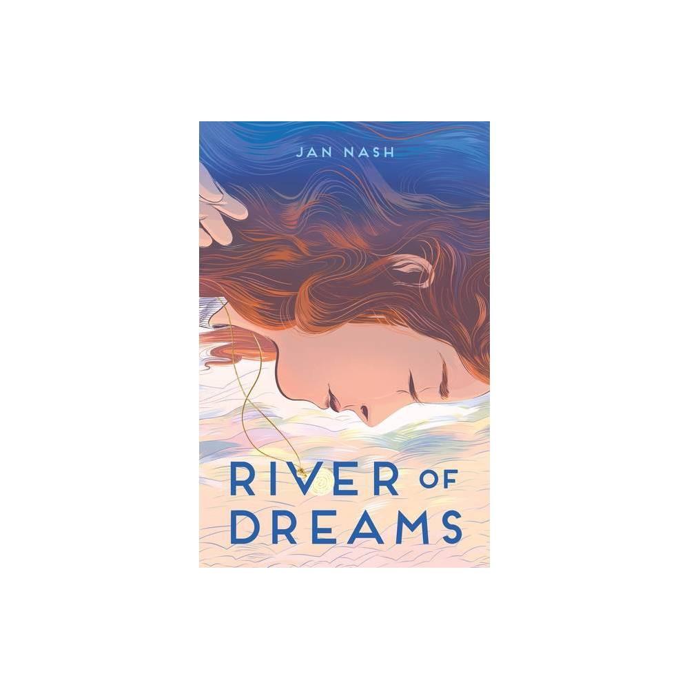 River Of Dreams By Jan Nash Paperback