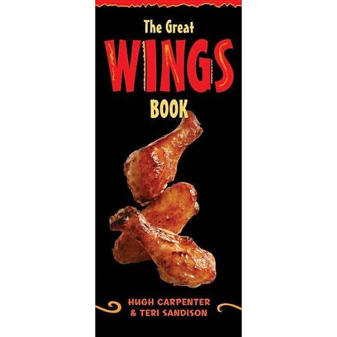 The Great Wings Book - by  Hugh Carpenter & Teri Sandison (Paperback) - image 1 of 1