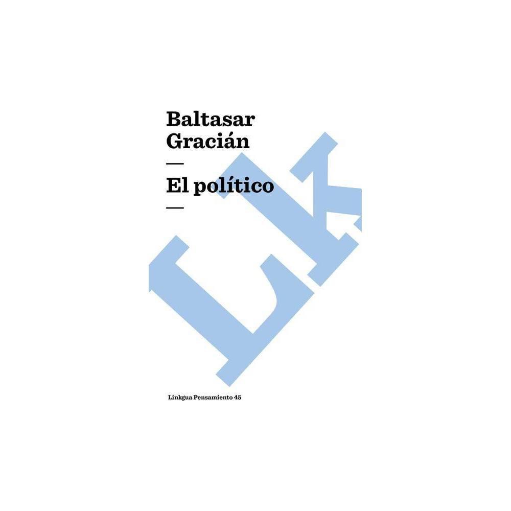 El Pol Tico Pensamiento By Baltasar Gracian Paperback